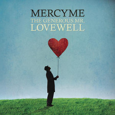 The Generous Mr. Lovewell Album- MercyMe