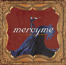 Coming Up To Breathe Album-MercyMe