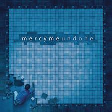 Undone Album- MercyMe