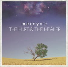 The Hurt and the Healer Album- MercyMe