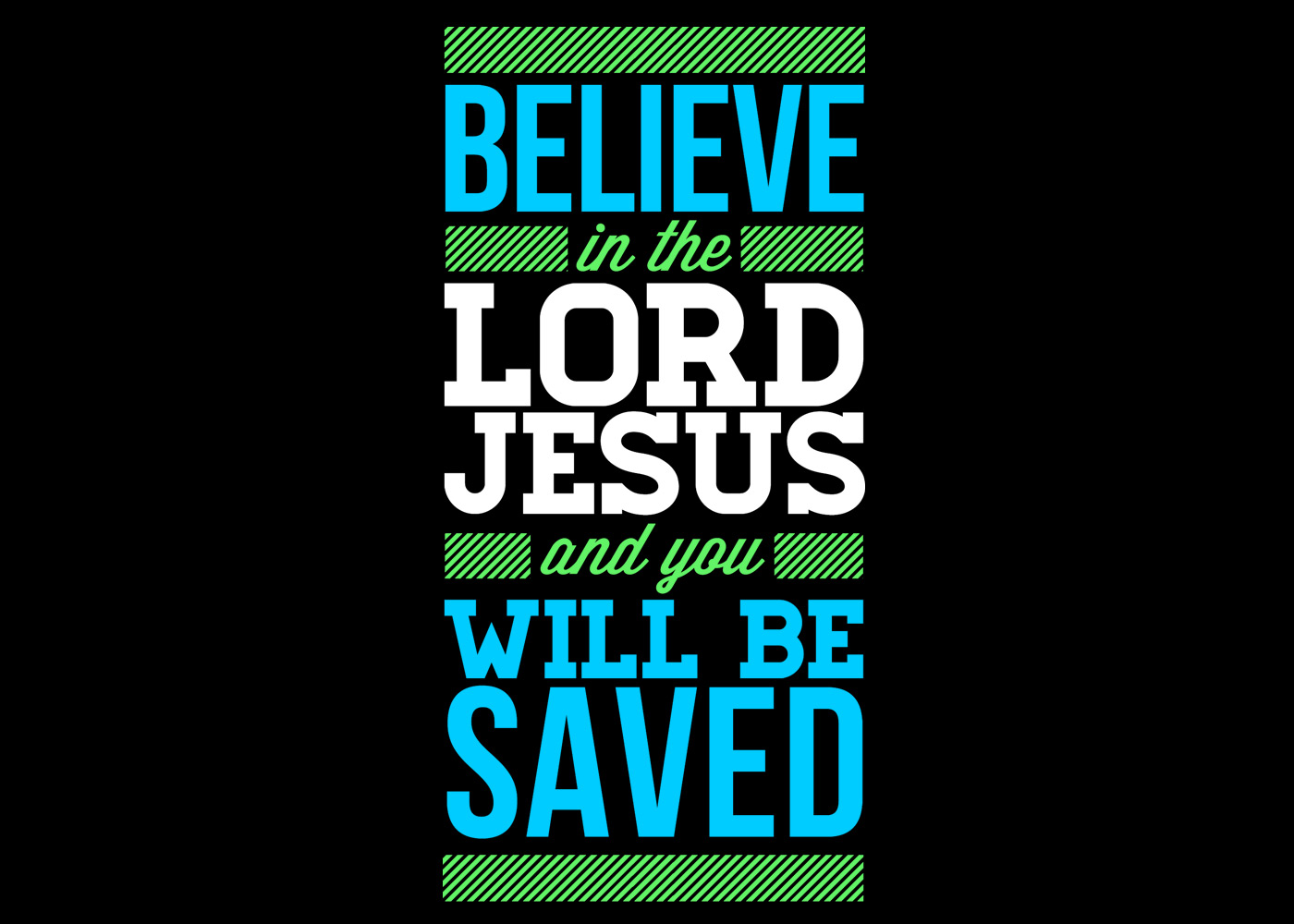 Believe in the Lord Jesus- Faith Christian Wallpaper