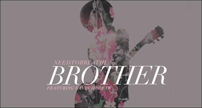 Brother Lyrics- NEEDTOBREATHE (feat. Gavin DeGraw)- Hot Christian Song